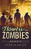 Flowers Vs. Zombies Book 1 Genesis by Perrin Briar