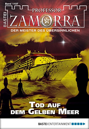 Professor Zamorra - Folge 1107: Tod auf dem Gelben Meer