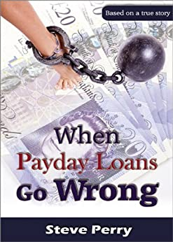 When Payday Loans Go Wrong by [Perry, Steve]