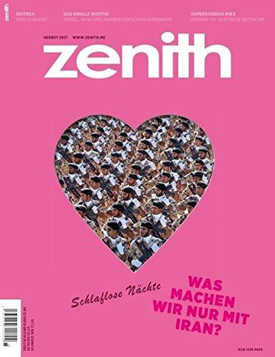 zenith 2017 3: Schlaflose Nächte - Was machen wir nur mit Iran? (Wir Zeitschriften Machen)