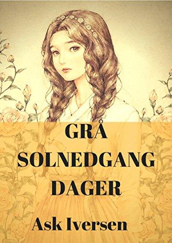 Grå solnedgang dager (Norwegian Edition) por Ask  Iversen