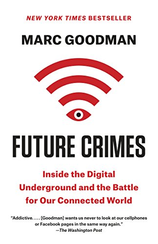Future Crimes: Inside the Digital Underground and the Battle for Our Connected World por Marc Goodman