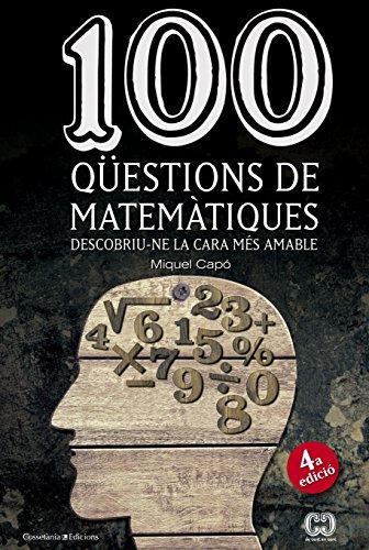 100 Qüestion De Matemàtiques (De 100 en 100) por Miquel Capó