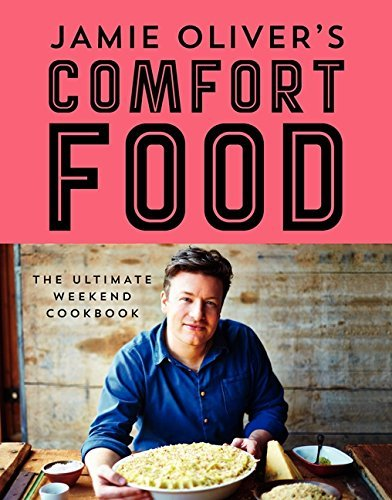 Jamie Oliver's Comfort Food: The Ultimate Weekend Cookbook by Oliver, Jamie (2014) Hardcover