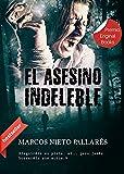 EL ASESINO INDELEBLE: (Ganadora del Premio Eriginal Books 2017 a la calidad literaria)