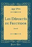 Les Déportés de Fructidor: Journal (Classic Reprint)