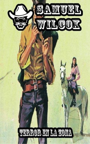 Terror en la zona: Volume 17 (Coleccion Oeste) por Samuel Wilcox