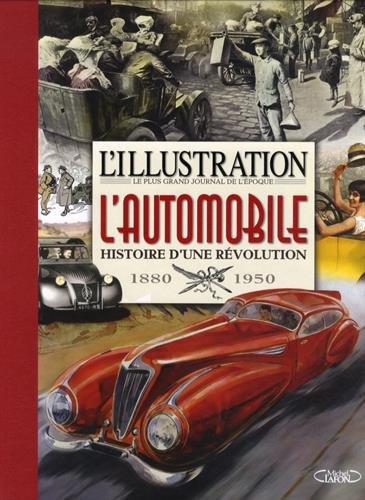 L'illustration : L'automobile Histoire d'une révolution 1895-1950 par Collectif