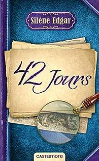 42 jours par Silène Edgar