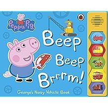 Peppa Pig. Beep. Beep. Brrrrm!: Noisy Sound Book