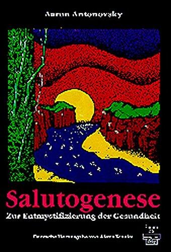 Salutogenese: Zur Entmystifizierung der Gesundheit (Forum für Verhaltenstherapie und psychosoziale Praxis)