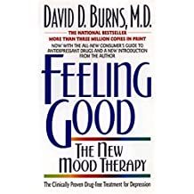 Feeling Good: The New Mood Therapy by David D. Burns (1999-04-06)
