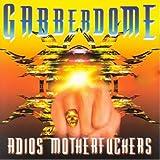 Gabberdome (Adios Motherfuckers!)