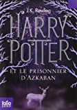 Harry Potter, III : Harry Potter et le prisonnier d'Azkaban de J. K. Rowling (29 septembre 2011) Broché - 29/09/2011