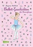 Ballett-Geschichten für Leseanfänger - Dagmar Hoßfeld