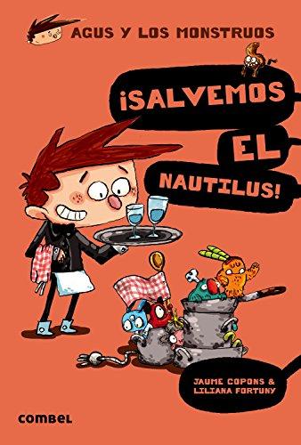 ¡Salvemos el Nautilus! (Agus y los monstruos) por Jaume Copons Ramon
