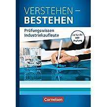 Jahrgangsübergreifend - Verstehen - Bestehen: Prüfungswissen Industriekaufleute: Buch