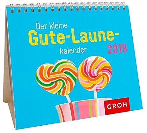 Der kleine Gute-Laune-Kalender 2018: Mini-Monatskalender (Gute Freundin Geschenke)