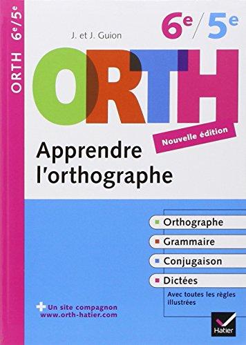 Apprendre l'orthographe 6e/5e por Jeanine Guion