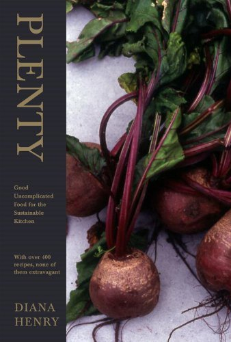 plenty-good-uncomplicated-food-for-the-sustainable-kitchen-by-henry-diana-author-hardcover-on-10-201