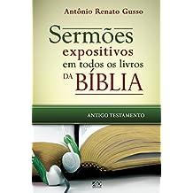Sermões expositivos em todos os livros da Bíblia - Antigo Testamento: Esboços completos que percorrem todo o Antigo Testamento (Portuguese Edition)