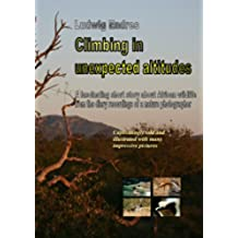 Climbing in unexpected altitudes (English Edition)