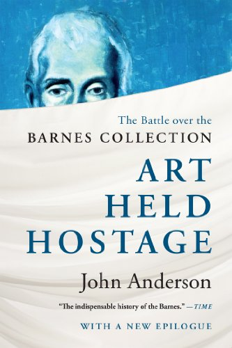 Art Held Hostage: The Battle over the Barnes Collection (English Edition)