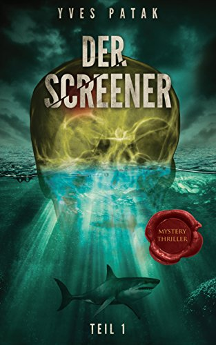 Buchseite und Rezensionen zu 'Der Screener - Teil 1: Thriller' von Yves Patak