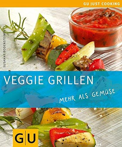 Preisvergleich Produktbild Veggie Grillen: mehr als Gemüse (GU Just Cooking)