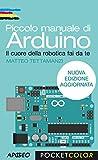Scarica Libro Piccolo manuale di Arduino nuova edizione aggiornata (PDF,EPUB,MOBI) Online Italiano Gratis