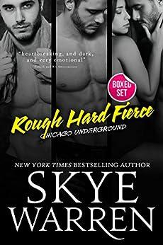 Rough Hard Fierce: A Bad Boy Romance Boxed Set (Chicago Underground Boxed Set Book 1) by [Warren, Skye]