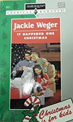 It Happened One Christmas (Harlequin American Romance, No. 611) by Jackie Weger (1995-11-01)