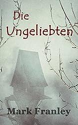 Die Ungeliebten (German Edition)