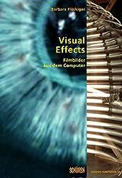 Visual Effects: Filmbilder aus dem Computer (Zürcher Filmstudien)