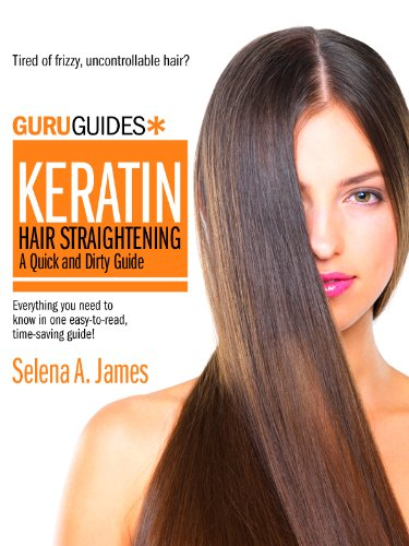 Keratin Hair Straightening: A Quick and Dirty Guide (Guru Guides Book 1) (English Edition)