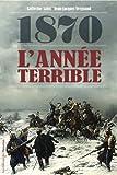 1870 : l'année terrible