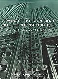 Twentieth-Century Building Materials: History and Conservation