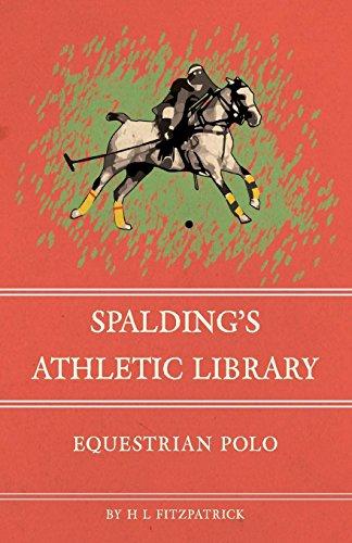 Spalding's Athletic Library - Equestrian Polo (English Edition) por H. L. Fitzpatrick