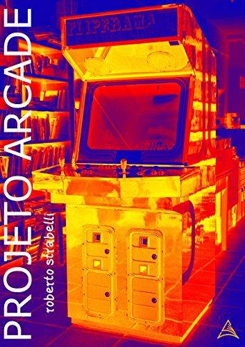 Projeto Arcade (Portuguese Edition) por Roberto Strabelli