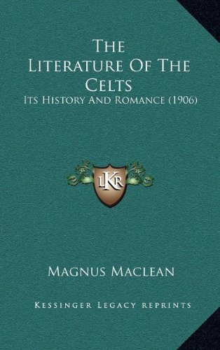 The Literature of the Celts: Its History and Romance (1906)