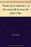 Traité sur la tolérance, à l'occasion de la mort de Jean Calas