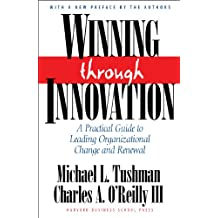 Winning Through Innovation: A Practical Guide to Leading Organizational Change and Renewal