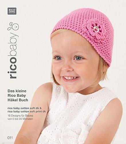Buch 11 rico baby cotton soft (print) dk  Das kleine Rico Baby Häkel Buch: 18 Designs für Babies von 0-24 Monaten