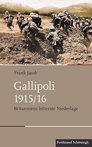 Gallipoli 1915/16: Britanniens bitterste Niederlage (Schlachten – Stationen der Weltgeschichte)