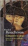 Conjurer la peur - Essai sur la force politique des images, Sienne, 1338 de Patrick Boucheron ( 21 mai 2015 ) - 21/05/2015