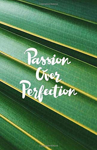 Passion Over Perfection: Bullet Journal Green Palm Tree Leaf, Dotted Grid, (5.5 x 8.5) (Palm Leaf Tree)