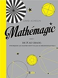 Mathemagic ! - du Pi au Chaos : pourquoi les Maths sont-elles si réjouissantes !
