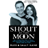 Shout at the Moon - He's a Radio Star, She's a Top Designer. They Had Everything, Then Disaster Ripped Their Life Apart….