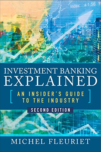 Investment Banking Explained, Second Edition: An Insider's Guide to the Industry