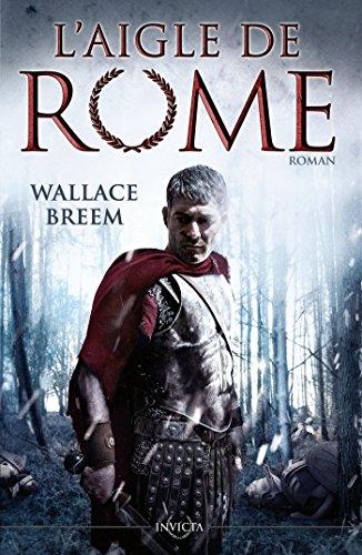 L'AIGLE DE ROME par Wallace Breem